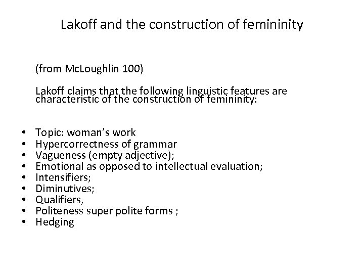 Lakoff and the construction of femininity (from Mc. Loughlin 100) Lakoff claims that the