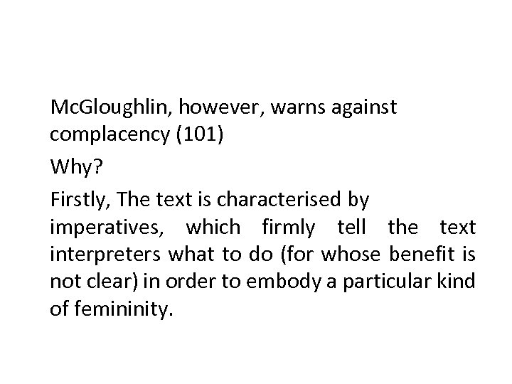 Mc. Gloughlin, however, warns against complacency (101) Why? Firstly, The text is characterised by