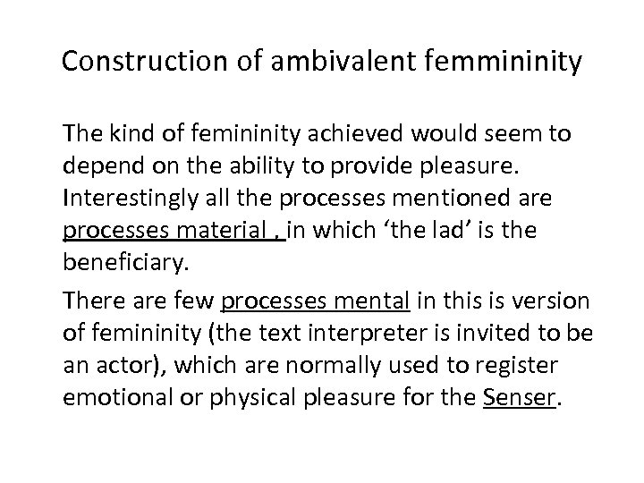 Construction of ambivalent femmininity The kind of femininity achieved would seem to depend on