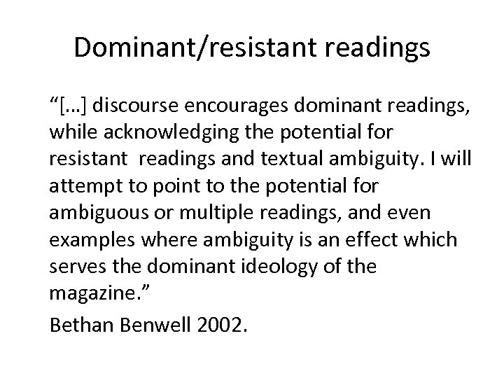 """Dominant/resistant readings """"[…] discourse encourages dominant readings, while acknowledging the potential for resistant readings"""