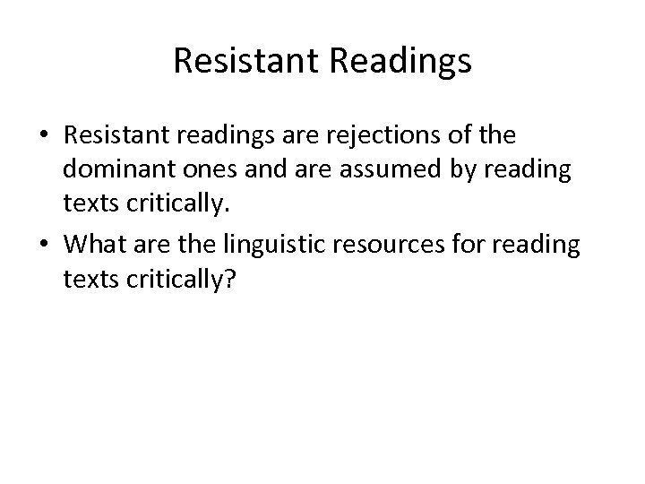 Resistant Readings • Resistant readings are rejections of the dominant ones and are assumed