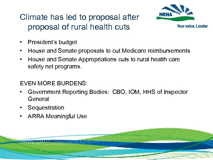 Climate has led to proposal after proposal of rural health cuts • President's budget