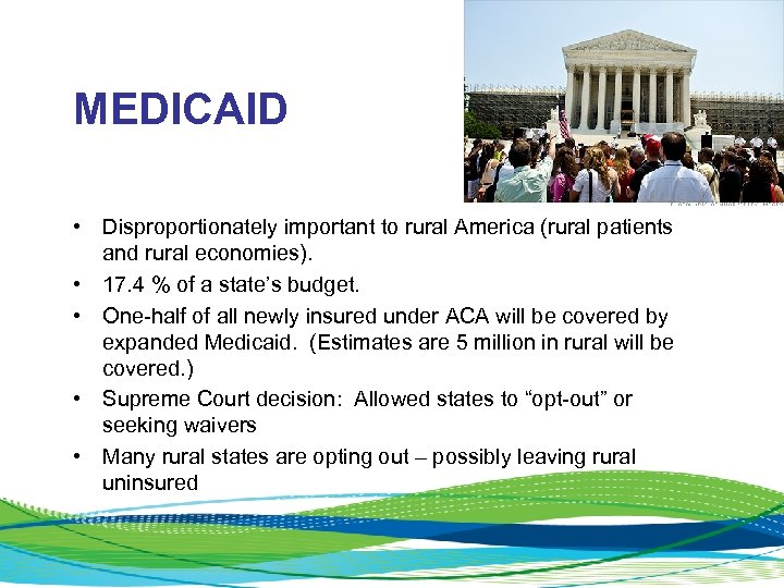 MEDICAID • Disproportionately important to rural America (rural patients and rural economies). • 17.