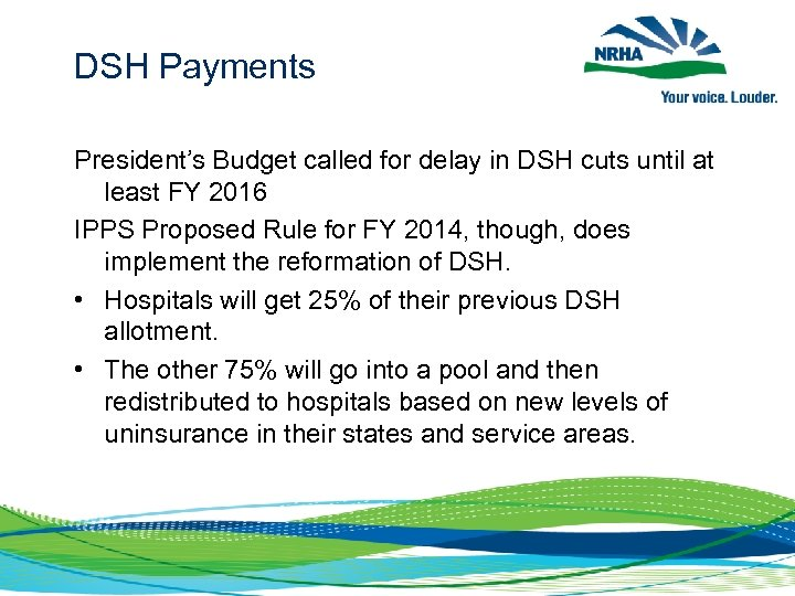 DSH Payments President's Budget called for delay in DSH cuts until at least FY