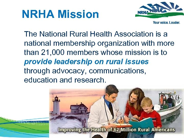 NRHA Mission The National Rural Health Association is a national membership organization with more