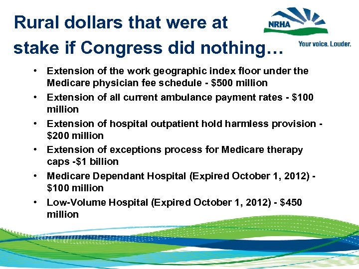 Rural dollars that were at stake if Congress did nothing… • Extension of the