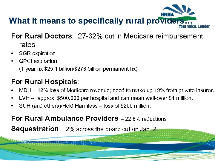 What it means to specifically rural providers… For Rural Doctors: 27 -32% cut in