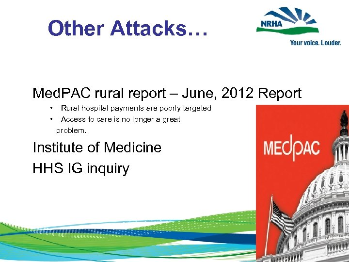Other Attacks… Med. PAC rural report – June, 2012 Report • Rural hospital payments