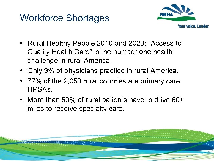 """Workforce Shortages • Rural Healthy People 2010 and 2020: """"Access to Quality Health Care"""""""