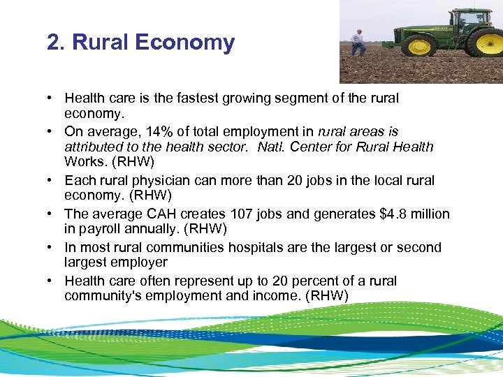 2. Rural Economy • Health care is the fastest growing segment of the rural