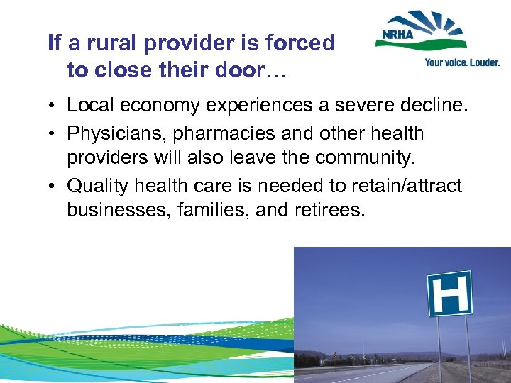 If a rural provider is forced to close their door… • Local economy experiences