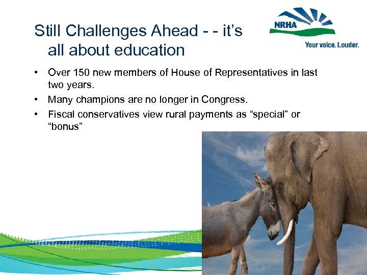 Still Challenges Ahead - - it's all about education • Over 150 new members