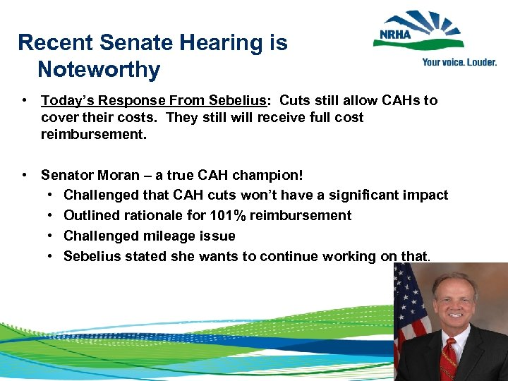 Recent Senate Hearing is Noteworthy • Today's Response From Sebelius: Cuts still allow CAHs