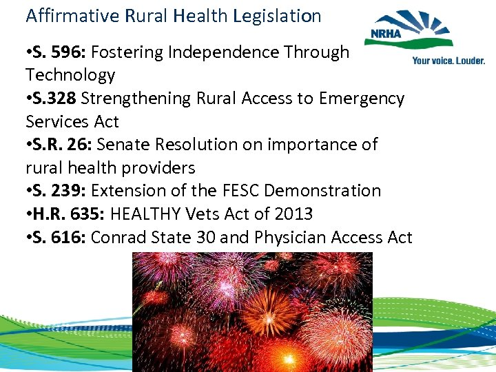 Affirmative Rural Health Legislation • S. 596: Fostering Independence Through Technology • S. 328
