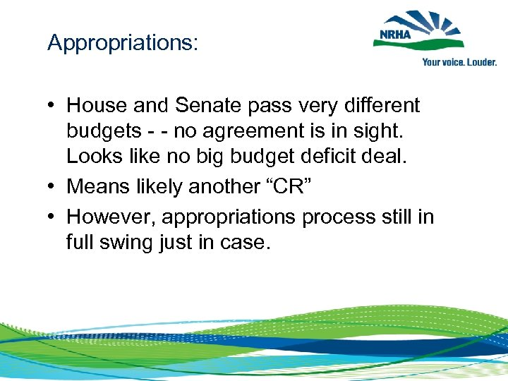 Appropriations: • House and Senate pass very different budgets - - no agreement is
