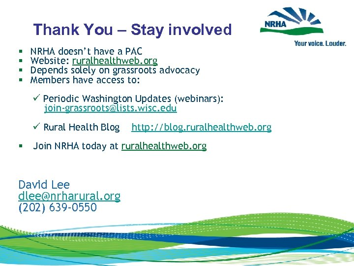 Thank You – Stay involved § § NRHA doesn't have a PAC Website: ruralhealthweb.