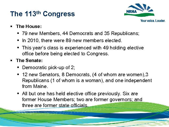 The 113 th Congress § The House: § 79 new Members, 44 Democrats and
