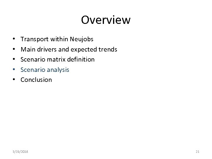 Overview • • • Transport within Neujobs Main drivers and expected trends Scenario matrix