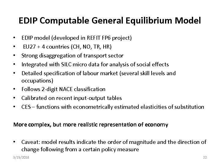 EDIP Computable General Equilibrium Model EDIP model (developed in REFIT FP 6 project) EU