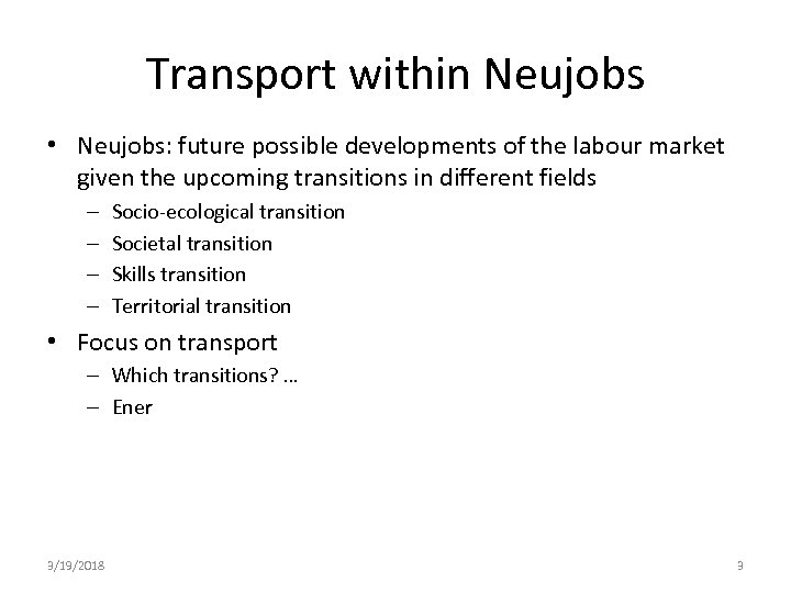 Transport within Neujobs • Neujobs: future possible developments of the labour market given the