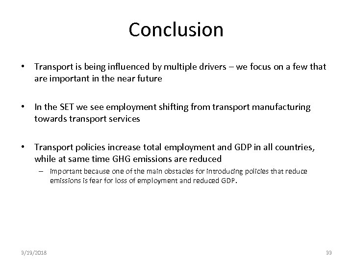 Conclusion • Transport is being influenced by multiple drivers – we focus on a
