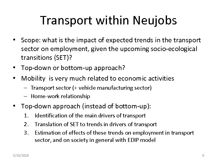 Transport within Neujobs • Scope: what is the impact of expected trends in the
