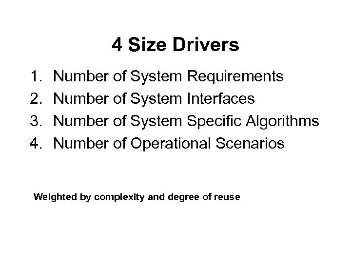 4 Size Drivers 1. 2. 3. 4. Number of System Requirements Number of System