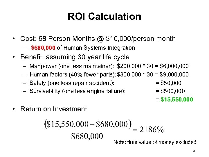 ROI Calculation • Cost: 68 Person Months @ $10, 000/person month – $680, 000
