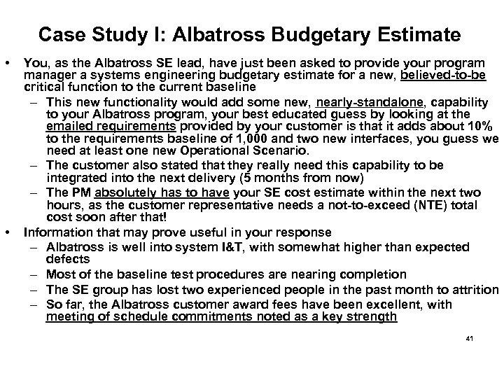 Case Study I: Albatross Budgetary Estimate • • You, as the Albatross SE lead,
