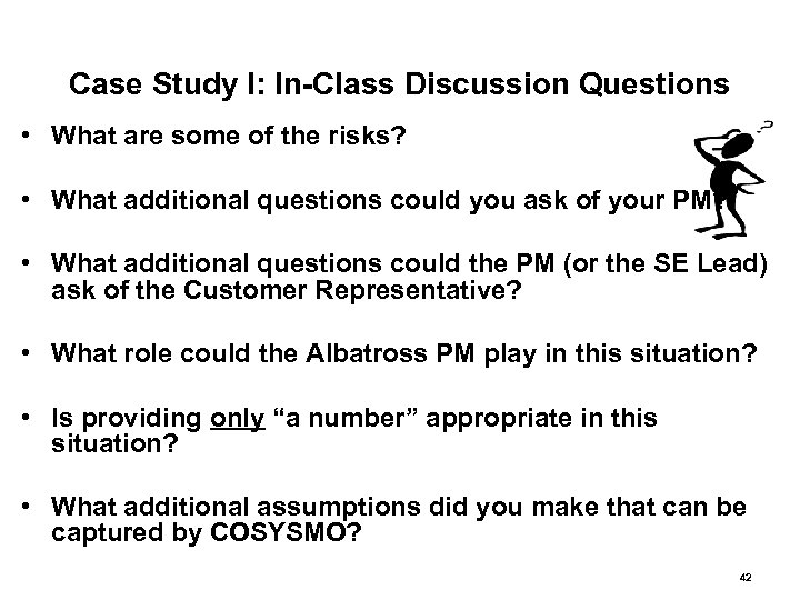 Case Study I: In-Class Discussion Questions • What are some of the risks? •