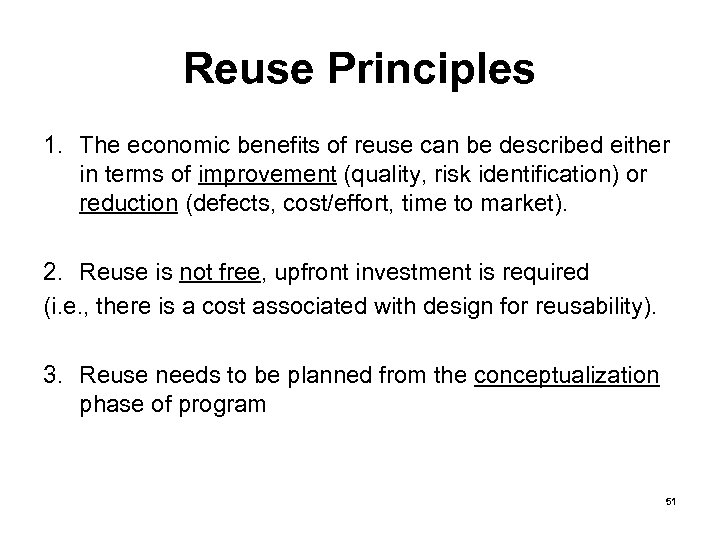 Reuse Principles 1. The economic benefits of reuse can be described either in terms