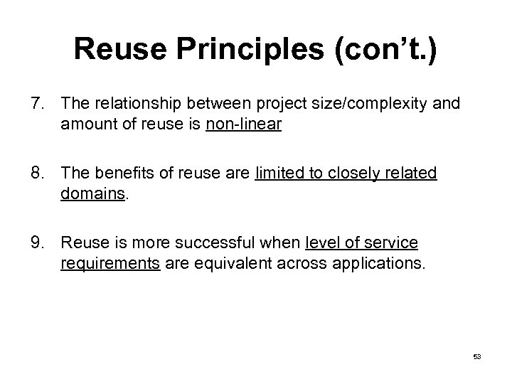 Reuse Principles (con't. ) 7. The relationship between project size/complexity and amount of reuse