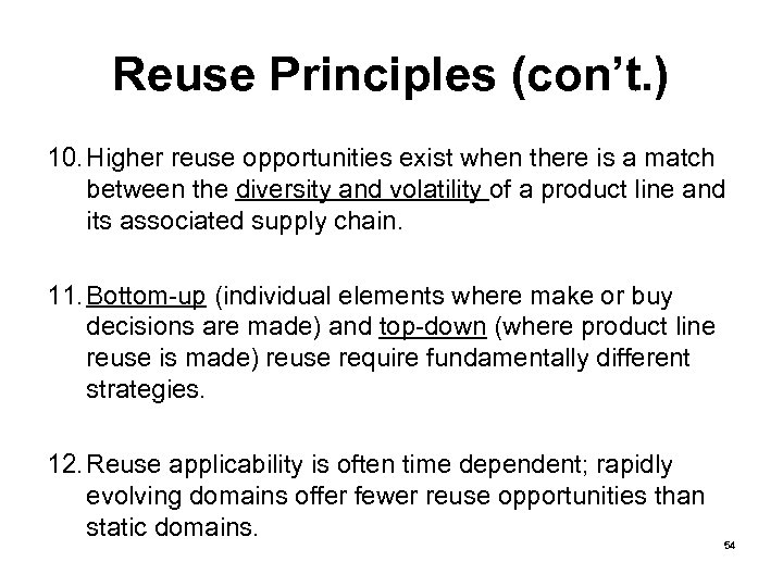 Reuse Principles (con't. ) 10. Higher reuse opportunities exist when there is a match