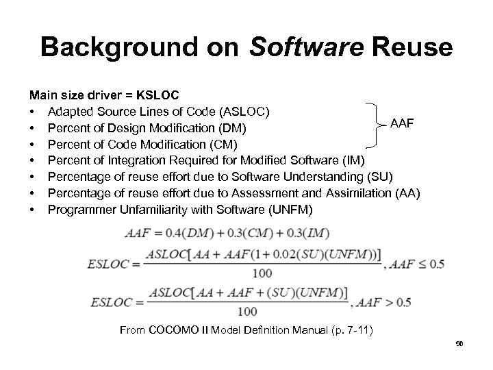 Background on Software Reuse Main size driver = KSLOC • Adapted Source Lines of