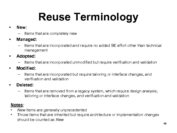 Reuse Terminology • New: – • Managed: – • Items that are incorporated unmodified