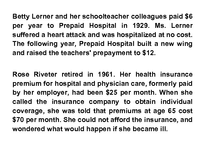 Betty Lerner and her schoolteacher colleagues paid $6 per year to Prepaid Hospital in