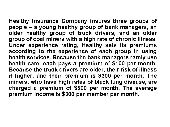 Healthy Insurance Company insures three groups of people – a young healthy group of