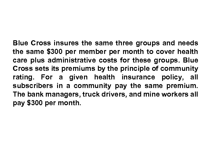 Blue Cross insures the same three groups and needs the same $300 per member