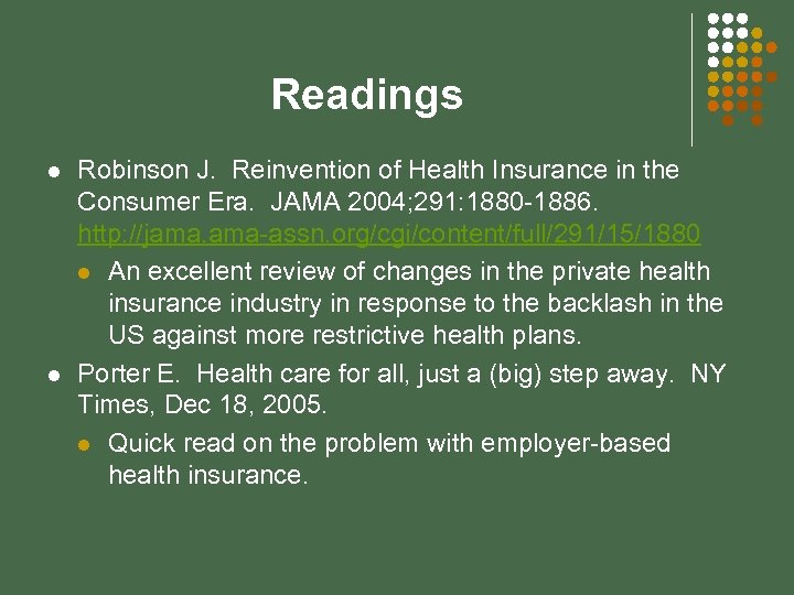 Readings l l Robinson J. Reinvention of Health Insurance in the Consumer Era. JAMA