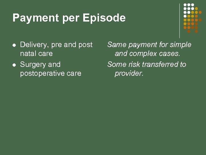 Payment per Episode l l Delivery, pre and post natal care Surgery and postoperative