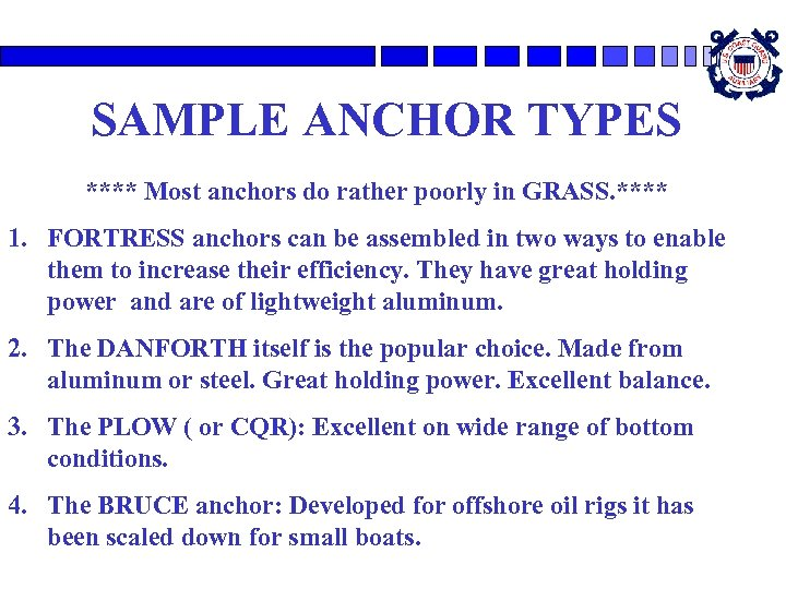 SAMPLE ANCHOR TYPES **** Most anchors do rather poorly in GRASS. **** 1. FORTRESS