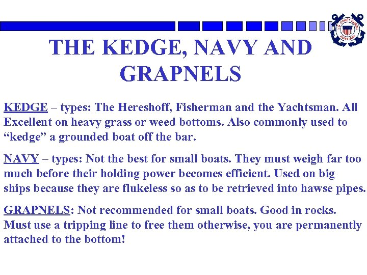 THE KEDGE, NAVY AND GRAPNELS KEDGE – types: The Hereshoff, Fisherman and the Yachtsman.
