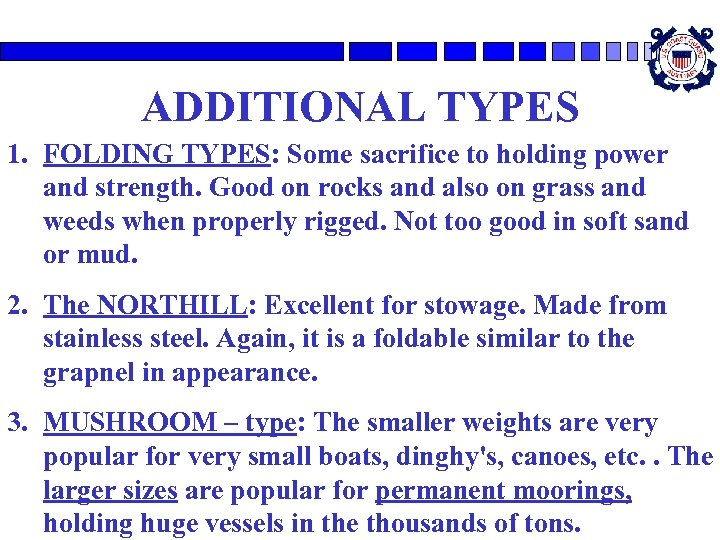ADDITIONAL TYPES 1. FOLDING TYPES: Some sacrifice to holding power and strength. Good on