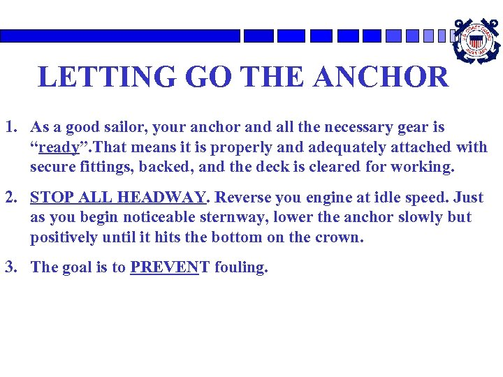 LETTING GO THE ANCHOR 1. As a good sailor, your anchor and all the