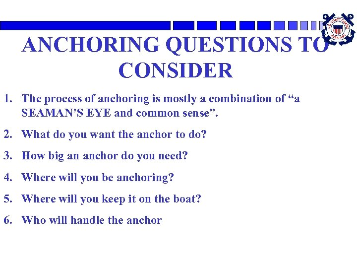 ANCHORING QUESTIONS TO CONSIDER 1. The process of anchoring is mostly a combination of