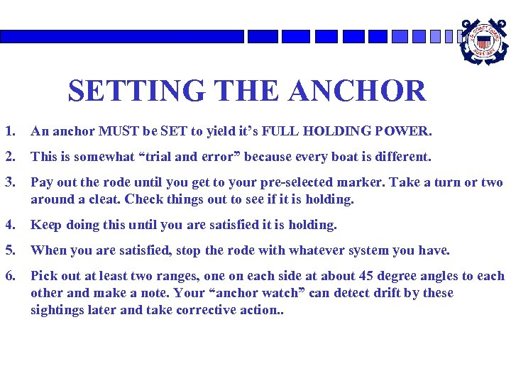 SETTING THE ANCHOR 1. An anchor MUST be SET to yield it's FULL HOLDING