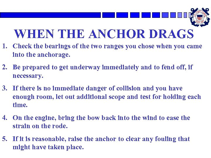 WHEN THE ANCHOR DRAGS 1. Check the bearings of the two ranges you chose