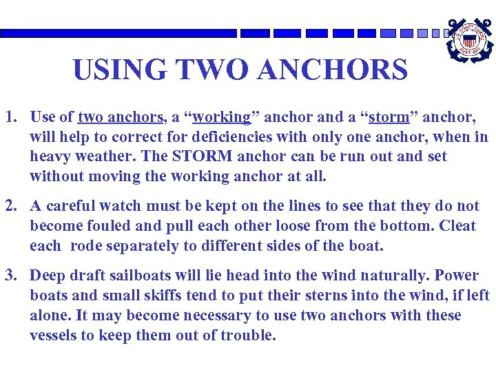 """USING TWO ANCHORS 1. Use of two anchors, a """"working"""" anchor and a """"storm"""""""