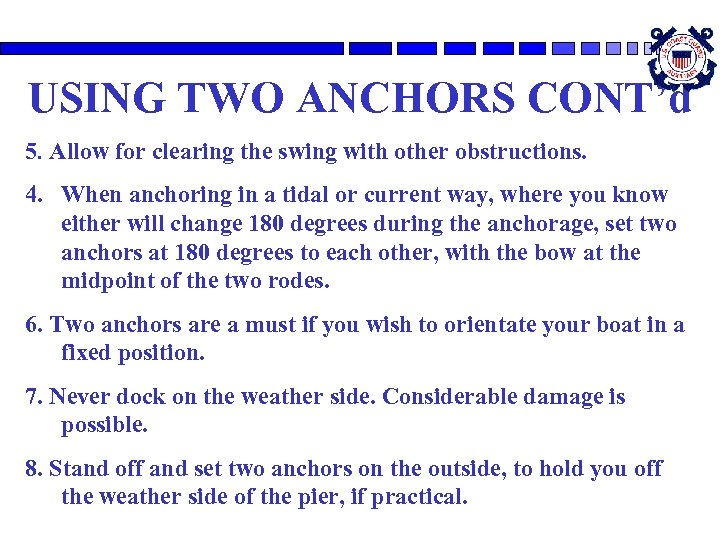 USING TWO ANCHORS CONT'd 5. Allow for clearing the swing with other obstructions. 4.