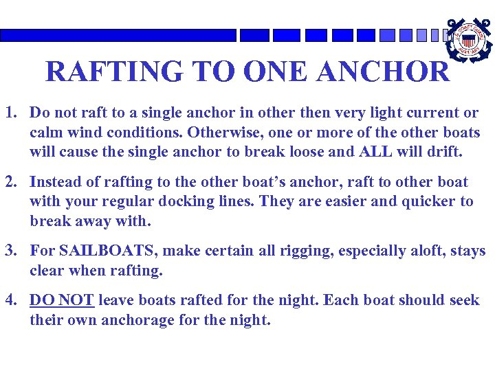 RAFTING TO ONE ANCHOR 1. Do not raft to a single anchor in other